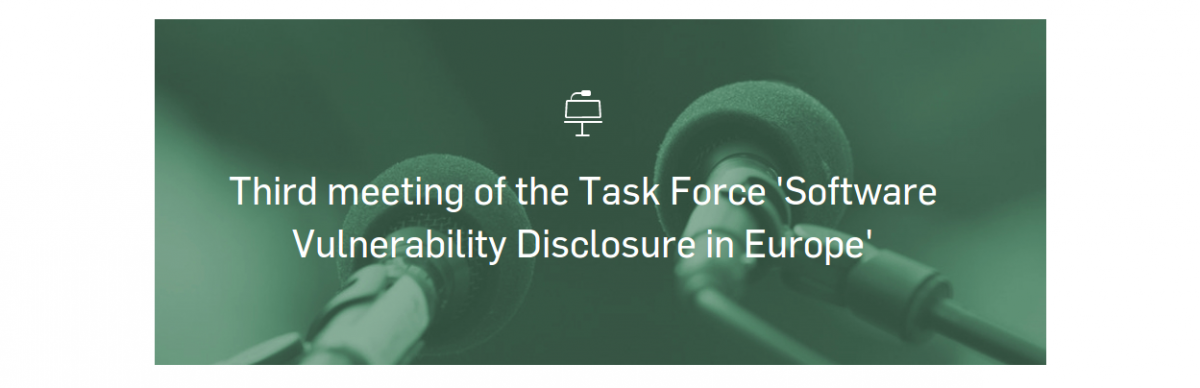 Third meeting of the Task Force 'Software Vulnerability Disclosure in Europe'
