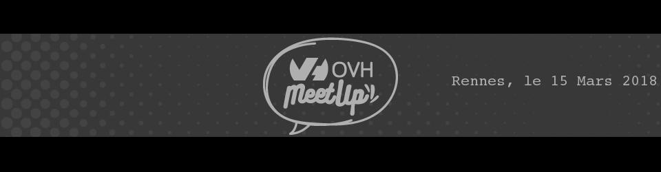 OVH Meetup Rennes 2018