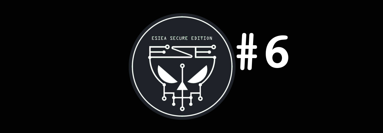 ESIEA SECURE EDITION #6
