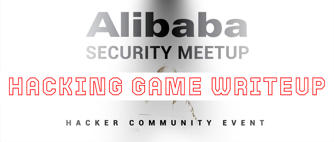 alibaba security meetup hacking game writeup