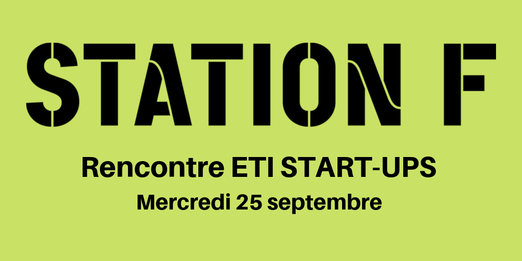 Station F : Rencontre des ETI et Start-Ups