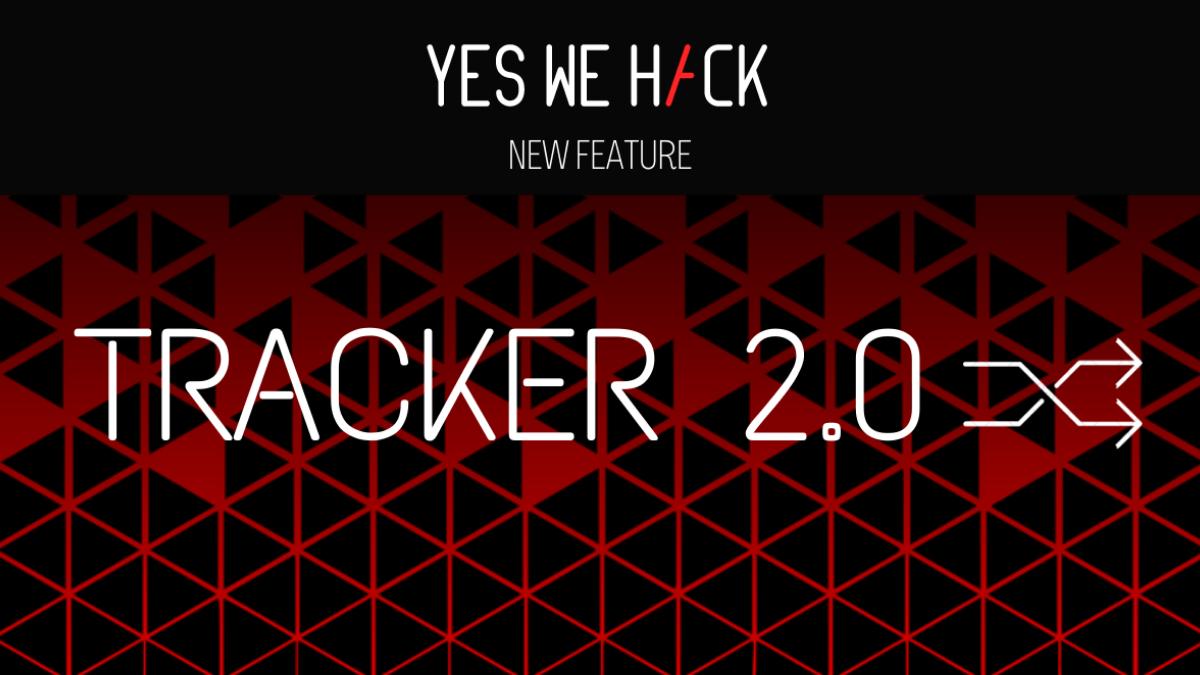 YesWeHack - new feature tracker 2.0