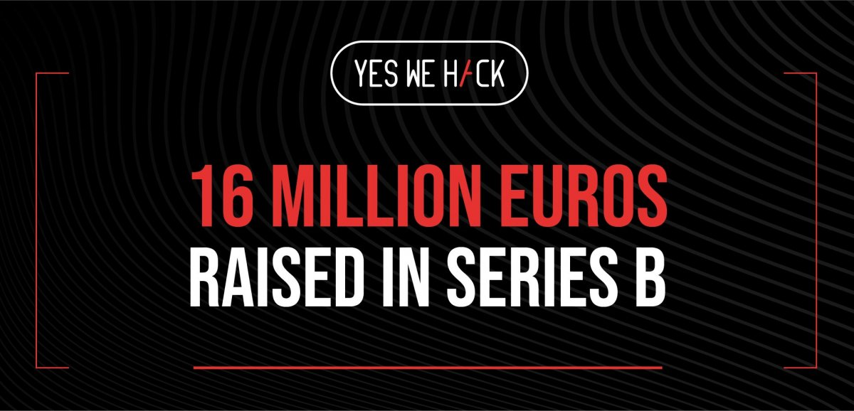 YesWeHack raised 16 million euros in Series B