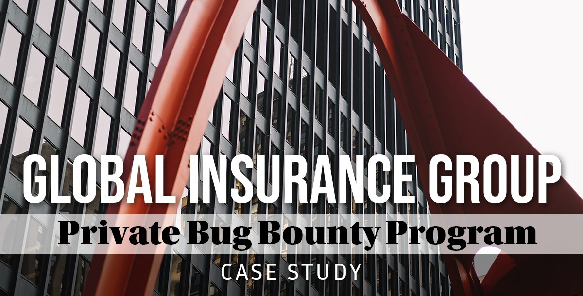 Case study : global insurance group launch a private bug bounty program