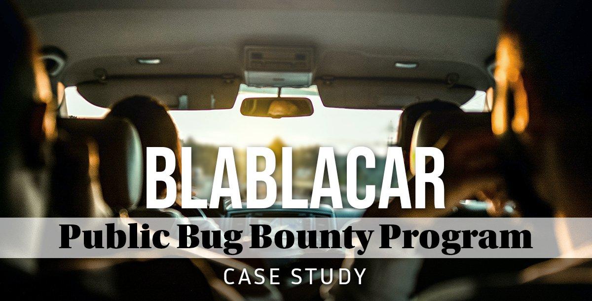 Case study blablacar launch a public bug bounty program