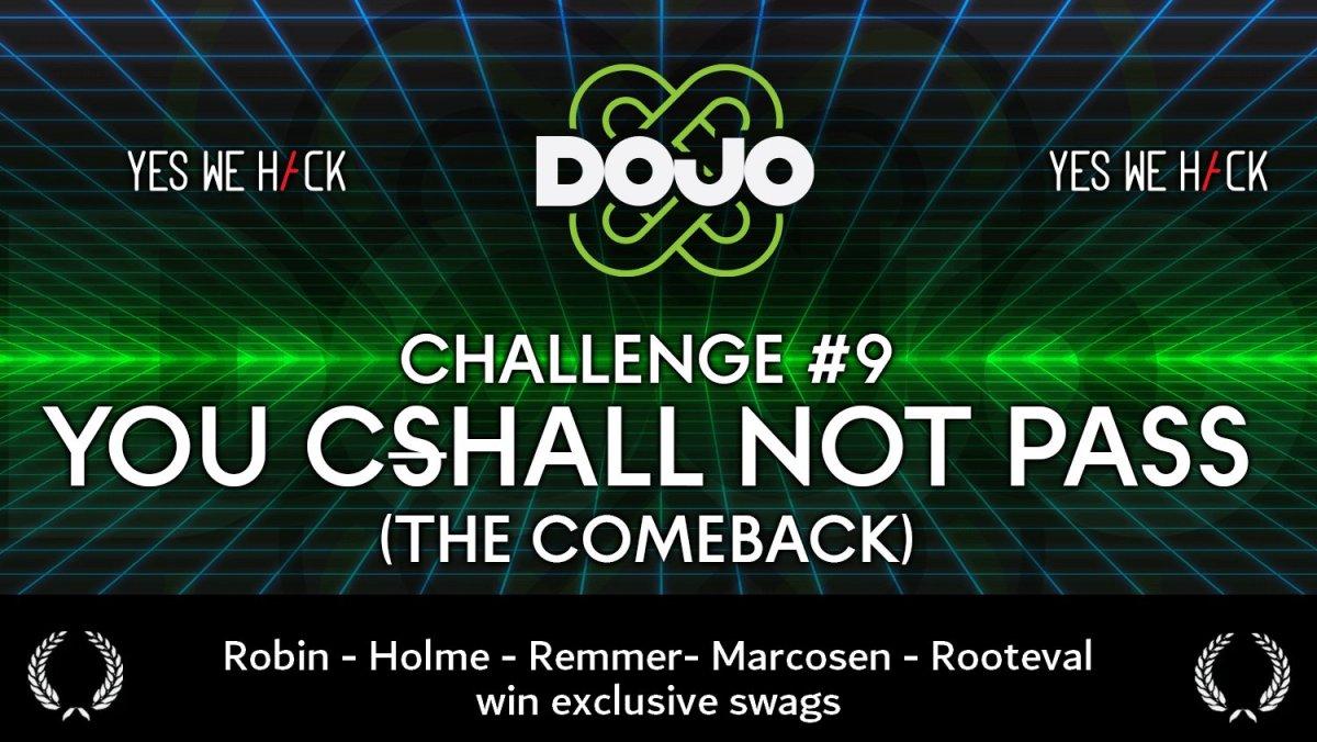 Challenge DOJO 9 You CShall not pass (the comeback)